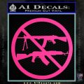 Ban Semi Auto Guns Decal Sticker Pink Hot Vinyl 120x120