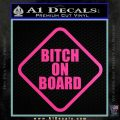 Bitch On Board Decal Sticker Hot Pink Vinyl 120x120
