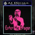 Bruce Lee Enter The Dragon Decal Sticker Hot Pink Vinyl 120x120