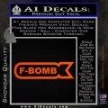 F Bomb Decal Sticker Full Orange Vinyl Emblem 120x120