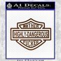 Highly Dangerous Mother Fucker Decal Sticker Brown Vinyl 120x120
