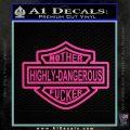 Highly Dangerous Mother Fucker Decal Sticker Hot Pink Vinyl 120x120