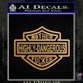 Highly Dangerous Mother Fucker Decal Sticker Metallic Gold Vinyl 120x120