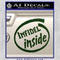 Infidel Inside Decal Sticker Dark Green Vinyl 120x120