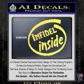 Infidel Inside Decal Sticker Yelllow Vinyl 120x120