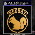 Secret Squirrel D2 Decal Sticker Metallic Gold Vinyl 120x120