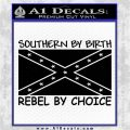 Southern By Birth Rebel By Choice Decal Sticker Black Logo Emblem 120x120