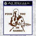 Rambo Decal Sticker Fuck You Im Brown Vinyl 120x120