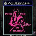 Rambo Decal Sticker Fuck You Im Hot Pink Vinyl 120x120