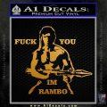 Rambo Decal Sticker Fuck You Im Metallic Gold Vinyl 120x120
