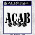 ACAB Decal Sticker Dice Black Vinyl Logo Emblem 120x120