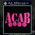 ACAB Decal Sticker Dice Hot Pink Vinyl 120x120