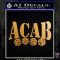 ACAB Decal Sticker Dice Metallic Gold Vinyl 120x120