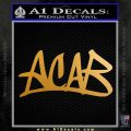 ACAB Decal Sticker Graffiti Tag D4 Metallic Gold Vinyl 120x120