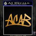 ACAB Decal Sticker Graffiti Tag D4 Metallic Gold Vinyl 120x120