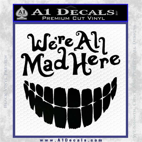 Alice In Wonderland Were All Mad Here Decal Sticker Black Vinyl Logo Emblem