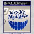 Alice In Wonderland Were All Mad Here Decal Sticker Blue Vinyl 120x120