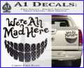 Alice In Wonderland Were All Mad Here Decal Sticker Carbon Fiber Black 120x97