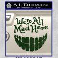 Alice In Wonderland Were All Mad Here Decal Sticker Dark Green Vinyl 120x120