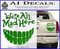Alice In Wonderland Were All Mad Here Decal Sticker Green Vinyl 120x97