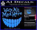 Alice In Wonderland Were All Mad Here Decal Sticker Light Blue Vinyl 120x97