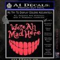 Alice In Wonderland Were All Mad Here Decal Sticker Pink Vinyl Emblem 120x120
