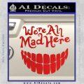 Alice In Wonderland Were All Mad Here Decal Sticker Red Vinyl 120x120