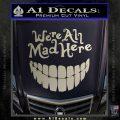Alice In Wonderland Were All Mad Here Decal Sticker Silver Vinyl 120x120