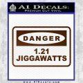 Back To The Future Jigga Watts Decal Sticker D2 Brown Vinyl 120x120