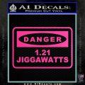 Back To The Future Jigga Watts Decal Sticker D2 Hot Pink Vinyl 120x120