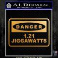 Back To The Future Jigga Watts Decal Sticker D2 Metallic Gold Vinyl 120x120
