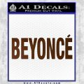 Beyonce Decal Sticker TXT Brown Vinyl 120x120