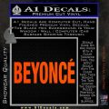 Beyonce Decal Sticker TXT Orange Vinyl Emblem 120x120