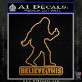 Bigfoot Believe This Decal Sticker Metallic Gold Vinyl 120x120
