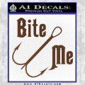 Bite Me Fishing Decal Sticker Hook Brown Vinyl 120x120