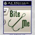 Bite Me Fishing Decal Sticker Hook Dark Green Vinyl 120x120
