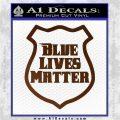 Blue Lives Matter Police Badge Decal Sticker Brown Vinyl 120x120