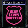 Blue Lives Matter Police Badge Decal Sticker Hot Pink Vinyl 120x120