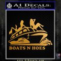 Boats N Hoes Decal Sticker D7 Metallic Gold Vinyl 120x120