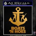 Boats N Hoes Decal Sticker D8 Metallic Gold Vinyl 120x120