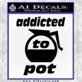 Coffee Addicted To Pot Decal Sticker Black Vinyl Logo Emblem 120x120