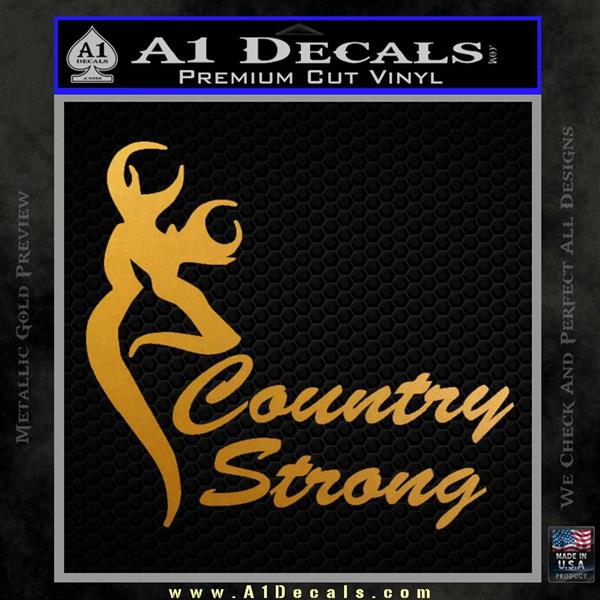 Country Strong Decal Sticker Browning Metallic Gold Vinyl