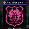 Die Hard Nakatomi Plaza Security Decal Sticker Hot Pink Vinyl 120x120