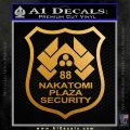 Die Hard Nakatomi Plaza Security Decal Sticker Metallic Gold Vinyl 120x120