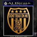 Dont Tread On Me Shield Decal Sticker Metallic Gold Vinyl 120x120