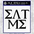 Eat Me Greek Lettering Frat Decal Sticker Black Vinyl Logo Emblem 120x120