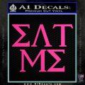 Eat Me Greek Lettering Frat Decal Sticker Hot Pink Vinyl 120x120