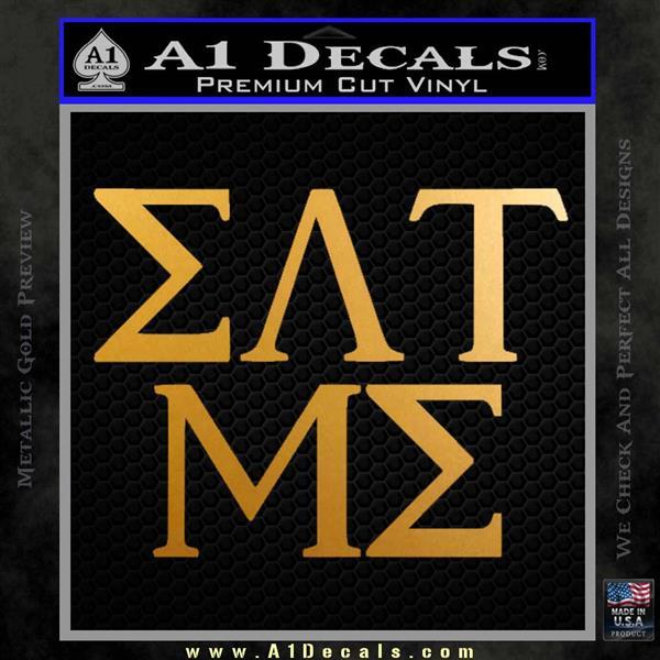 Eat Me Greek Lettering Frat Decal Sticker Metallic Gold Vinyl