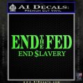 End The Fed Decal Sticker Anti Federal Reserve Lime Green Vinyl 120x120