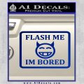 Flash Me Im Bored Decal Sticker Blue Vinyl 120x120
